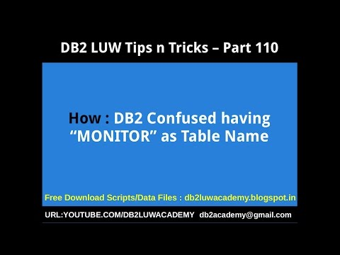 """DB2 Tips n Tricks Part 110 - How DB2 Confused having """"MONITOR"""" as Table Name"""