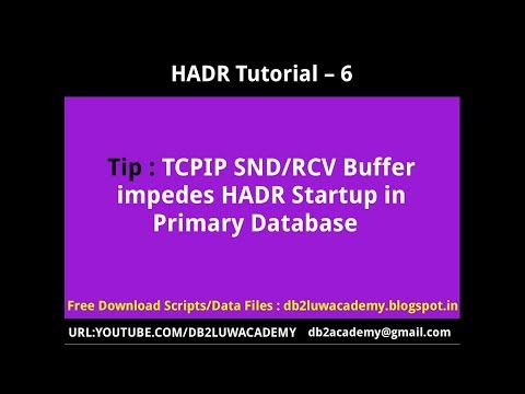 HADR Tutorial Part 6 - TCPIP SND/RCV Buffer impedes HADR Startup in Primary Database