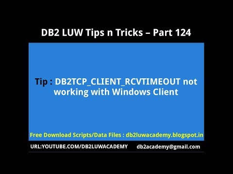 DB2 Tips n Tricks Part 124 - DB2TCP_CLIENT_RCVTIMEOUT does not work with DB2CLP Windows Client
