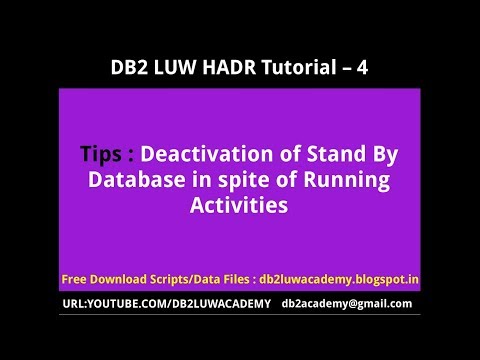 DB2 HADR Part 4 - Deactivation of HADR Stand By Database in spite of running Activities