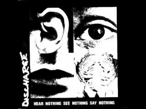 Discharge - Hear Nothing, See Nothing, Say Nothing (Full Album)