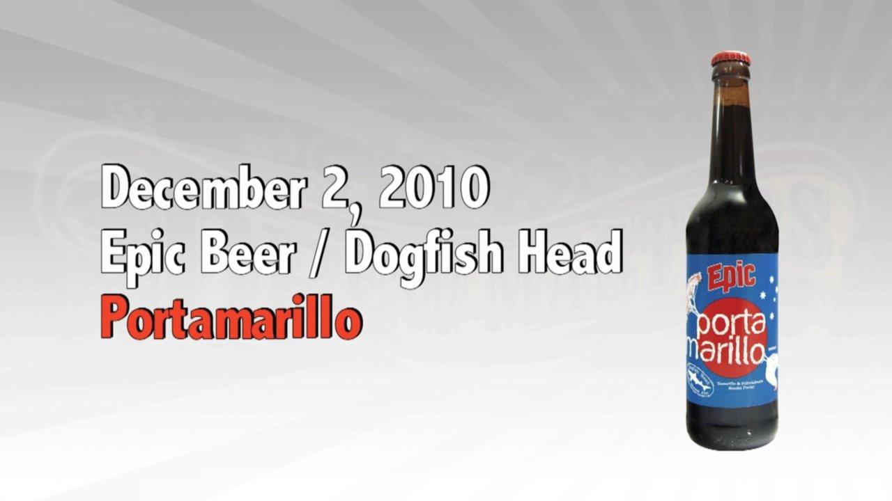 Dec 2 : Portamarillo : Epic Brewing Co / Dogfish Head