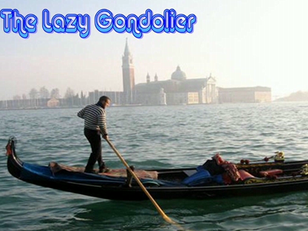 The lazy gondolier