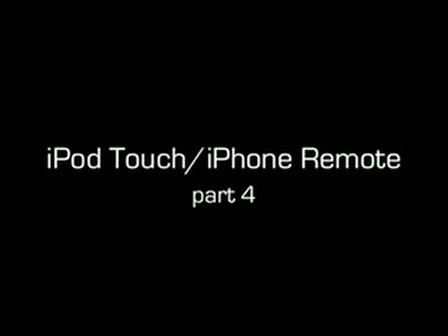part 4 of the iPod Touch Remote