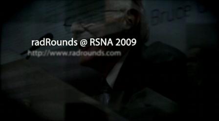 RSNA 2009 - radRounds Radiology Network Media Coverage!