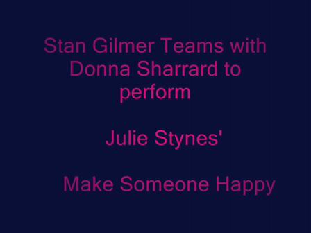 Stan Gilmer and Donna Sharrad perform Julie Styne's Make Someone Happy