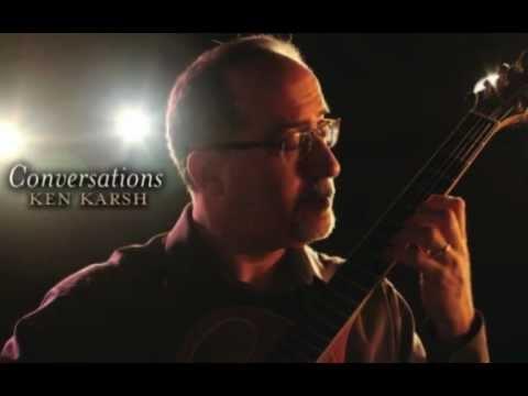 "Ken Karsh - Preview of my New CD ""Conversations"""