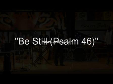 3 - Be Still (Psalm 46)