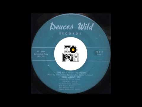"""Deuces Wild """"How About You"""""""