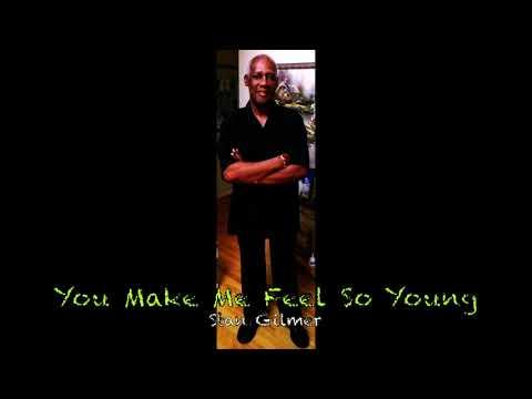 You Make Feel So Young