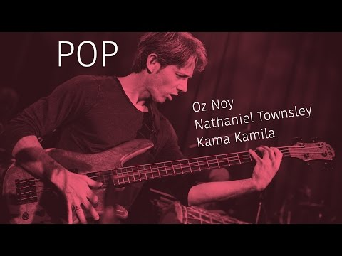 Featured Video:  Alex Bershadsky, Oz Noy, Nathaniel Townsley & Kama Kamila //POP-001//