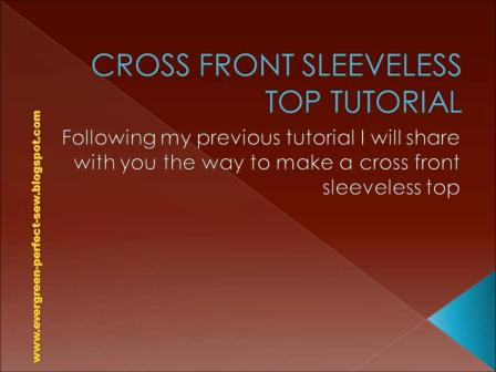 Cross Front Sleeveless Top Tutorial