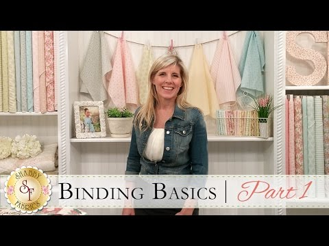 Binding Basics Parts One and Two with Jennifer Bosworth of Shabby Fabrics