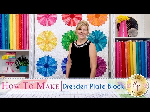 How to Sew a Dresden Plate Block - A Free Quilting Tutorial with Jennifer Bosworth of Shabby Fabrics