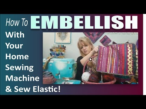 How to Embellish & Sew Elastic with your Home Sewing Machine