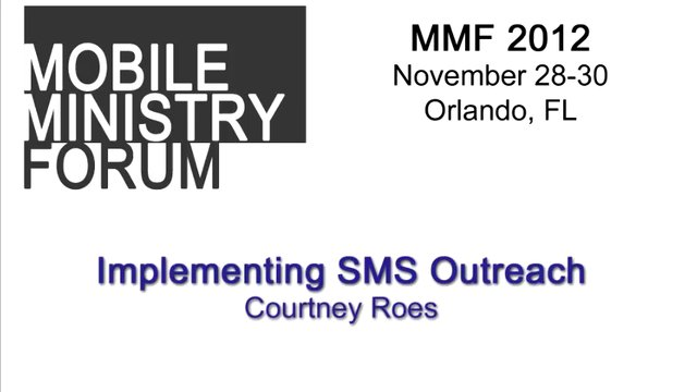 MMF2012 - Implementing SMS Outreach