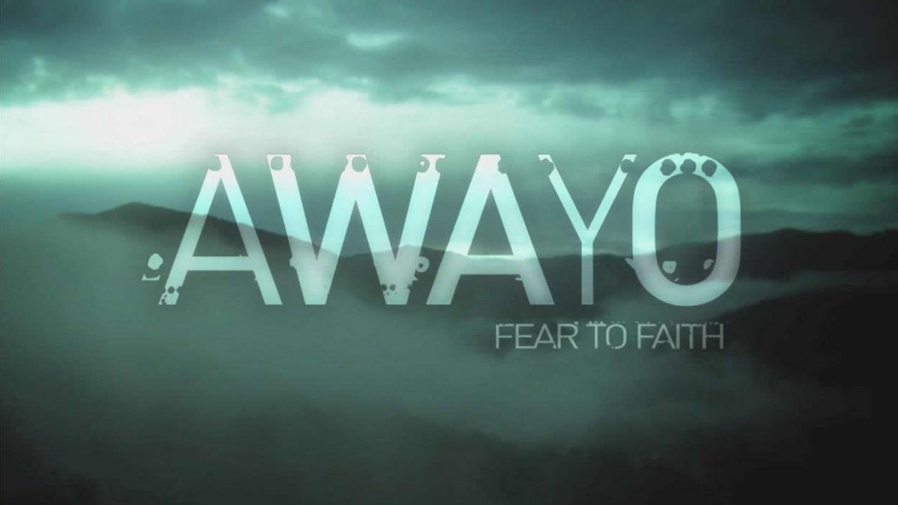 AWAYO - Fear to Faith (English subtitles)