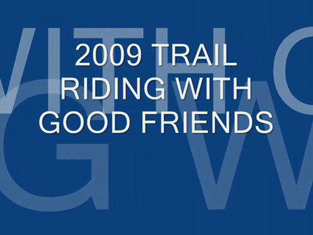 2009 TRAIL RIDE WITH FRIENDS