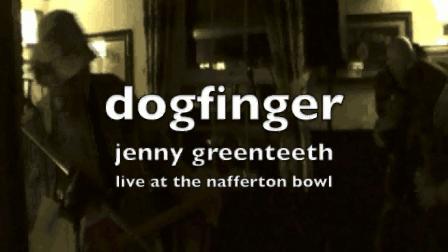 dogfinger jenny greenteeth live