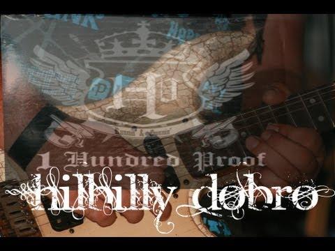 Hillbilly Dobro 1 Hundred Proof