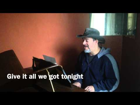 Give it all we got tonight Piano Cover