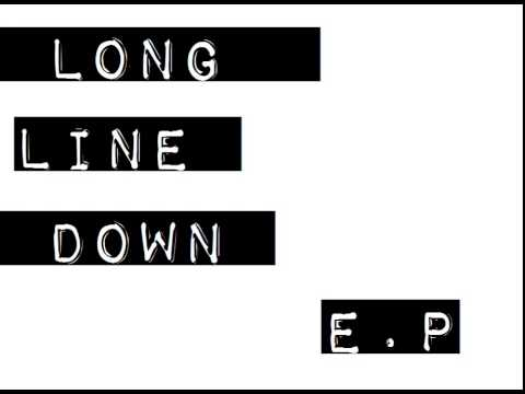 """Long Line Down - """"Heading This Way"""""""