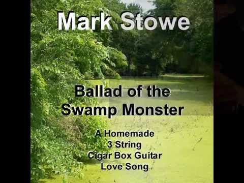 """Ballad of the Swamp Monster"" A Homemade Cigar Box Guitar Love Song"