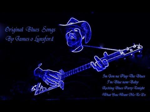 Original Blues Songs By James o Lunsford  Mini Album