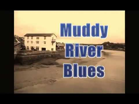 MUDDY RIVER BLUES