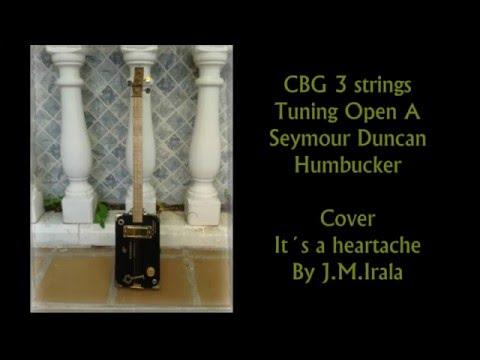 It´s a heartache  CBG 3 strings