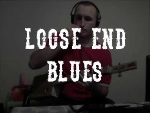 Loose End Blues
