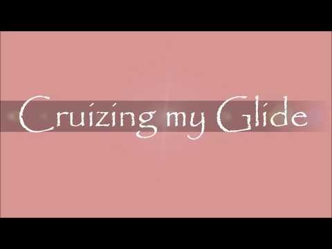 Cruizing my Glide   A D Eker 2017