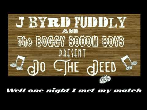 Do the Deed original Joke-a-billy song by J. Byrd Fuddly & The Boggy Sodom Boys