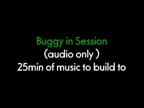 Buggy in Session -  25min of Building Music - EP