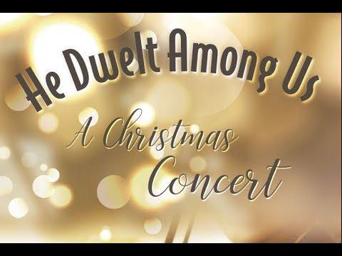 He Dwelt Among Us; a Christmas Concert - ONJEH