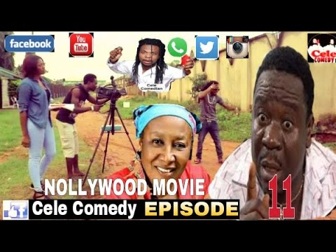 NOLLYWOOD MOVIE ( CELE COMEDY )(EPISODE 11)