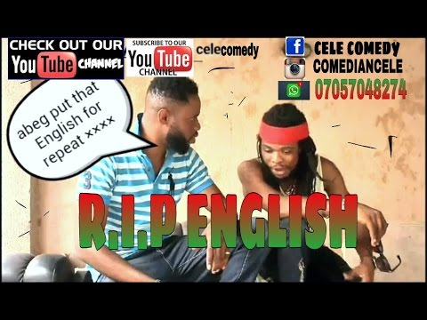 R.I.P English by comedian cele