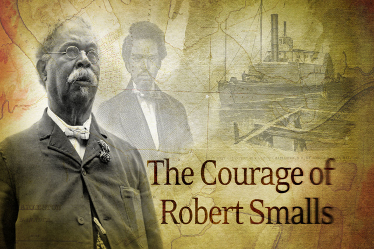 The Courage of Robert Smalls