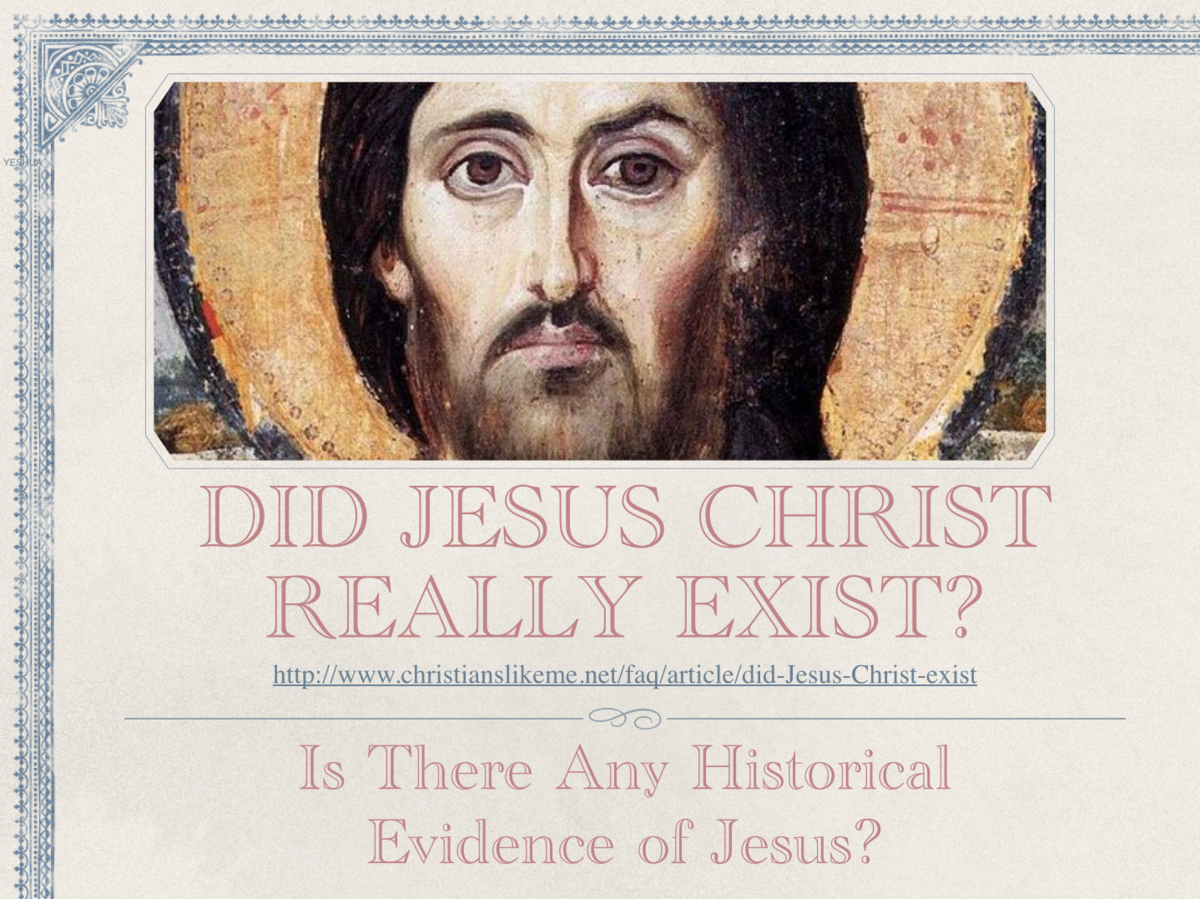 Did Jesus Christ Really Exist? Is There Any Historical Evidence of Jesus?