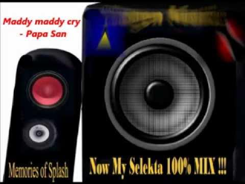 Maddy maddy cry - Papa San