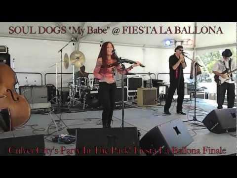 "SOUL DOGS ""MY BABE"" @ FIESTA LA BALLONA 8-26-12"