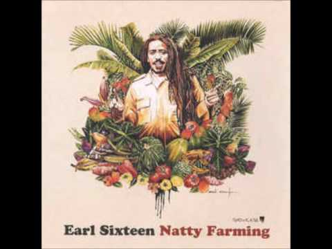 Earl Sixteen – Natty Farming