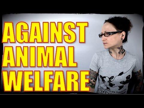 Why I'm A Vegan Against Animal Welfare