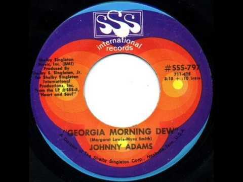 Georgia Morning Dew by Johnny Adams on 1969 SSS International 45 rpm record.
