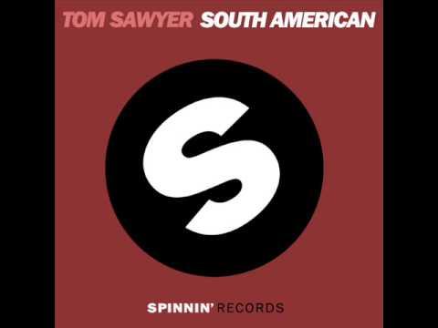 Tom Sawyer - South American (Original Mix)