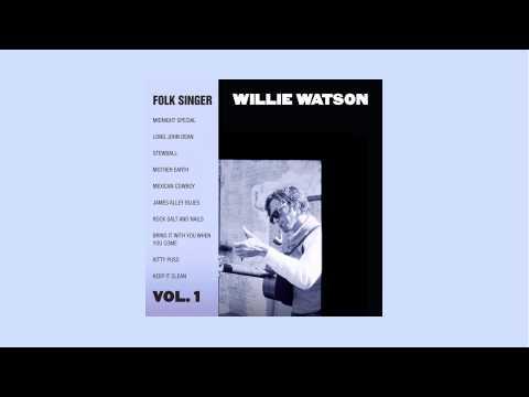 Willie Watson - Jame Alley Blues