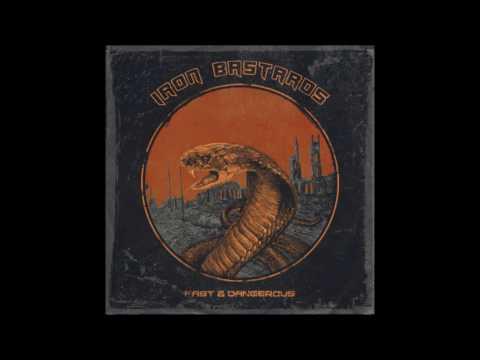 Iron Bastards - Fast & Dangerous (Full Album 2016)