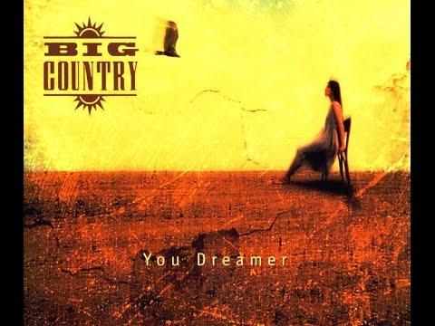 Big Country - You Dreamer