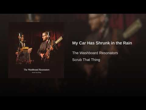 The Washboard Resonators - My Car Has Shrunk In The Rain