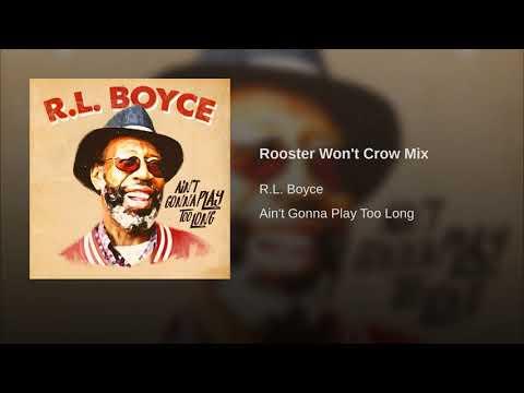 R.L. Boyce - Rooster Won't Crow